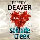 Solitude Creek - Fear Kills in Agent Kathryn Dance Book 4 audiobook by Jeffery Deaver