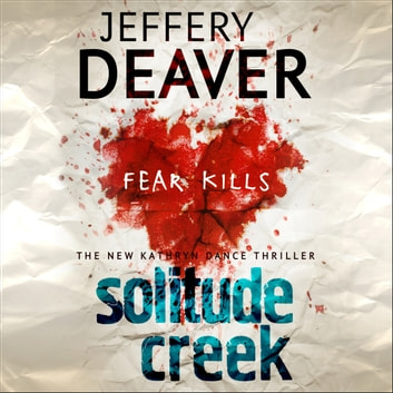 Solitude Creek - Fear Kills in Agent Kathryn Dance Book 4 有聲書 by Jeffery Deaver