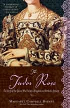 The Tudor Rose ebook by