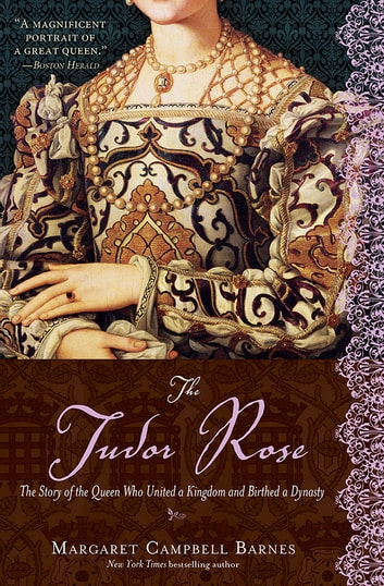 The Tudor Rose ebook by Margaret Campbell Barnes