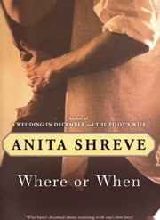 Where or When ebook by Anita Shreve,Virginia Barber