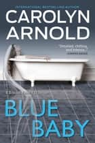 Blue Baby - Brandon Fisher FBI Series, #4 ebook by