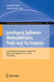 Intelligent Software Methodologies, Tools and Techniques - 14th International Conference, SoMet 2015, Naples, Italy, September 15-17, 2015. Proceedings ebook by Hamido Fujita,Guido Guizzi