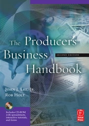 The Producer's Business Handbook ebook by Lee, John J.