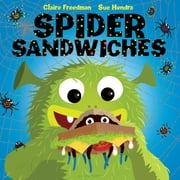 Spider Sandwiches ebook by Claire Freedman,Sue Hendra