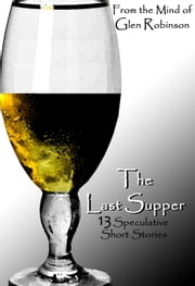 The Last Supper ebook by Glen Robinson