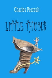 Little Thumb ebook by Charles Perrault, Michael Bychkov, Charles Welsh