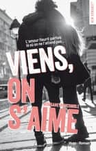 Viens, on s'aime eBook by Morgane Moncomble
