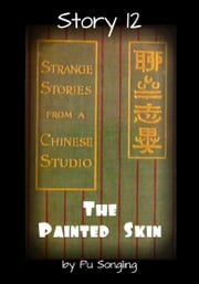 Story 12: The Painted Skin ebook by Pu Songling