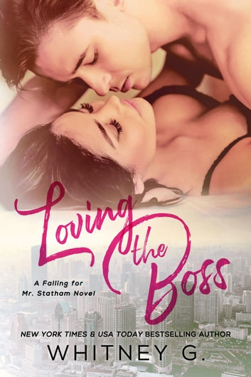 Loving the Boss ebook by Whitney G.