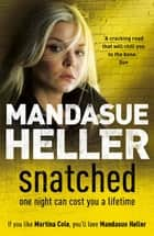 Snatched - What will it take to get her back? ebook by