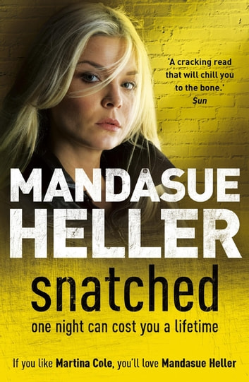 Snatched - What will it take to get her back? eBook by Mandasue Heller