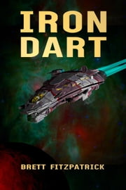 Iron Dart - Dark Galaxy, #2 ebook by Kobo.Web.Store.Products.Fields.ContributorFieldViewModel