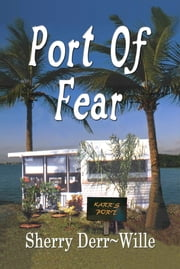 Port of Fear ebook by Sherry Derr-Wille