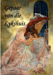 Gepaar van die Lykshuis - Mated from the Morgue, Afrikaans edition ebook by John Augustus O'Shea