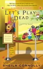 Let's Play Dead ebook by Sheila Connolly
