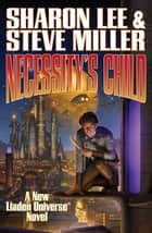 Necessity's Child ebook by Sharon Lee, Steve Miller