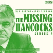 The Missing Hancocks: Series 3 - Five new recordings of classic 'lost' scripts audiobook by Ray Galton, Alan Simpson