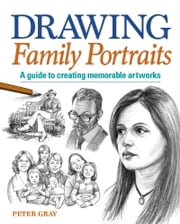 Drawing Family Portraits ebook by Peter Gray