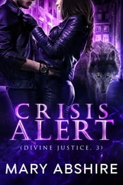 Crisis Alert (Divine Justice, 3) ebook by Mary Abshire