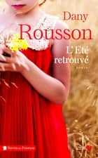 L'Eté retrouvé eBook by Dany ROUSSON
