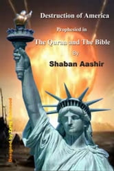 Destruction of America prophesied in the Quran and the Bible ebook by Muhammad Shaban