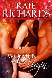 Two Men and a Virgin ebook by Kate Richards
