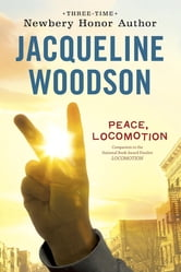 Peace, Locomotion ebook by Jacqueline Woodson
