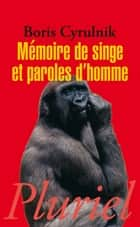 Mémoire de singe et paroles d'homme ebook by Boris Cyrulnik