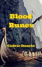 Blood Runes - Bluthund Community, #1 ebook by Cèdric Daurio