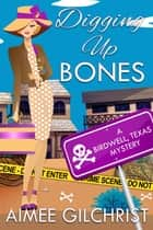 Digging Up Bones ebook by