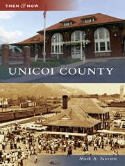 Unicoi County ebook by Mark A. Stevens