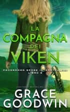 La compagna dei Viken eBook by Grace Goodwin