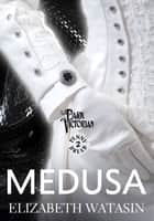 Medusa - A Dark Victorian Penny Dread vol 2 ebook by Elizabeth Watasin