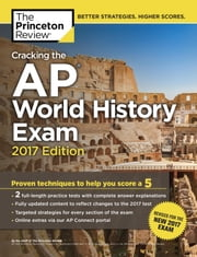 Cracking the AP World History Exam, 2017 Edition - Proven Techniques to Help You Score a 5 ebook by Princeton Review