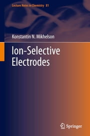 Ion-Selective Electrodes ebook by Konstantin N. Mikhelson