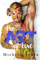 The Art of Love - Nights at Cecelia's, #1 ebook by Michelle Irwin