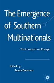 The Emergence of Southern Multinationals - Their Impact on Europe ebook by Dr Louis Brennan