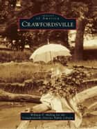 Crawfordsville ebook by William P. Helling,Crawfordsville District Public Library