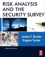 Risk Analysis and the Security Survey ebook by James F. Broder,Eugene Tucker