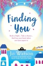 Finding You: Destination Love Book 3 ebook by