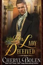 His Lady Deceived ebook by Cheryl Bolen