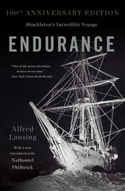 Endurance - Shackleton's Incredible Voyage ebook by Alfred Lansing