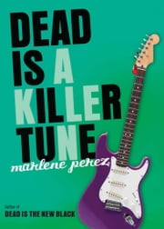 Dead Is a Killer Tune ebook by Marlene Perez