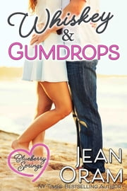 Whiskey and Gumdrops - A Blueberry Springs Sweet Romance ebook by Jean Oram