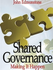 Shared Governance - Making it work ebook by John Edmonstone