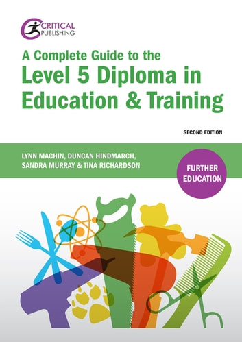 A complete guide to the level 5 diploma in education and training a complete guide to the level 5 diploma in education and training ebook by lynn machin fandeluxe Gallery