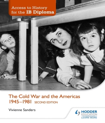 Access to History for the IB Diploma: The Cold War and the Americas 1945-1981 Second Edition eBook by Vivienne Sanders