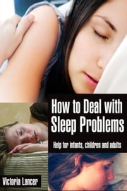 How to Deal with Sleep Problems ebook by Victoria Lancer