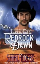 Their Ex's Redrock Dawn (Texas Alpha Biker) ebook by Shirl Anders